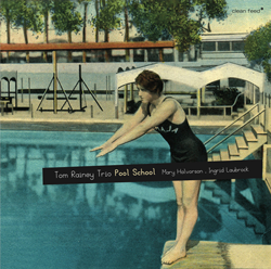Tom Rainey Trio - Pool School (Clean Feed)