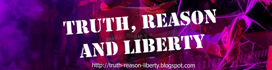 Truth, Reason & Liberty
