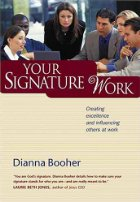 Your Signature Work by Dianne Booher