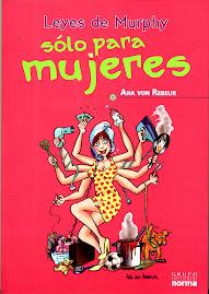""""""" leyes de Murphy solo para Mujeres"""" , de Ana von Rebeur , Editorial Norma 2008"""