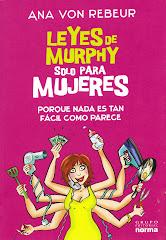 """"""" Leyes de Murphy sólo para Mujeres"""" de Ana von Rebeur , Editorial Norma 2009"""