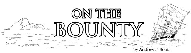 ON THE BOUNTY - Bringing you the mutiny - Monday, Wednesday and Friday!