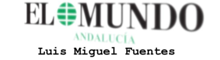 Luis Miguel Fuentes - El Mundo de Andalucía