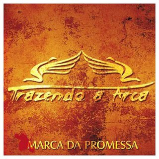 Trazendo a Arca - Marca Da Promessa 2007
