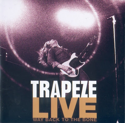 Trapeze - 1998 - Live - Way Back To The Bone