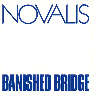 Novalis ~ 1973 ~ Banished Bridge