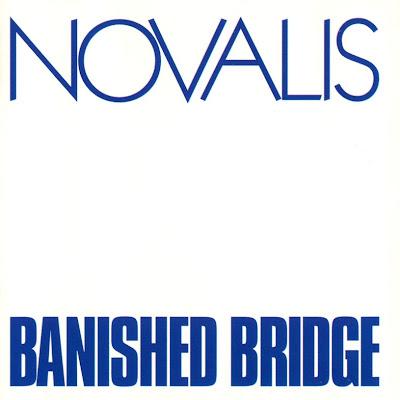 Novalis ~ 1973 ~ Banished Bridge