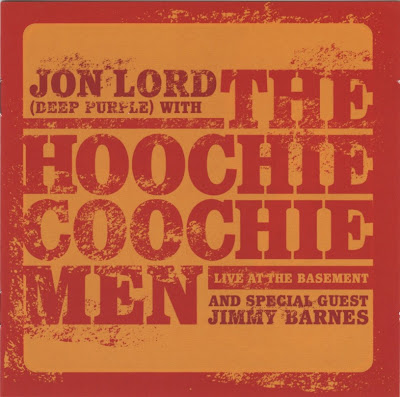 Jon Lord & Hoochie Coochie Men ~ 2001 ~ Live At The Basement
