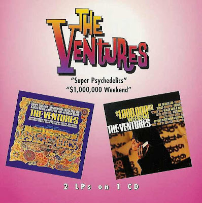 the Ventures ~ 1967b ~ Super Psychedelics + 1967c ~ $1,000,000 Weekend