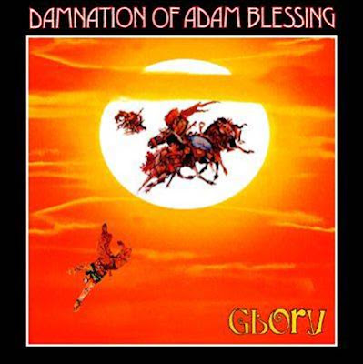 Damnation Of Adam Blessing - 1973 - Glory