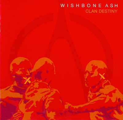 Wishbone Ash - 2006 - Clan Destiny