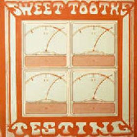 Sweet toothe - 1975 - Testing