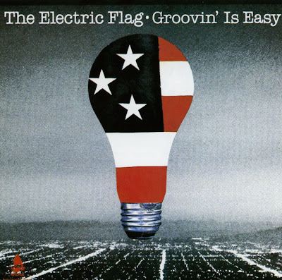 the Electric Flag - 1983 - Groovin' is Easy