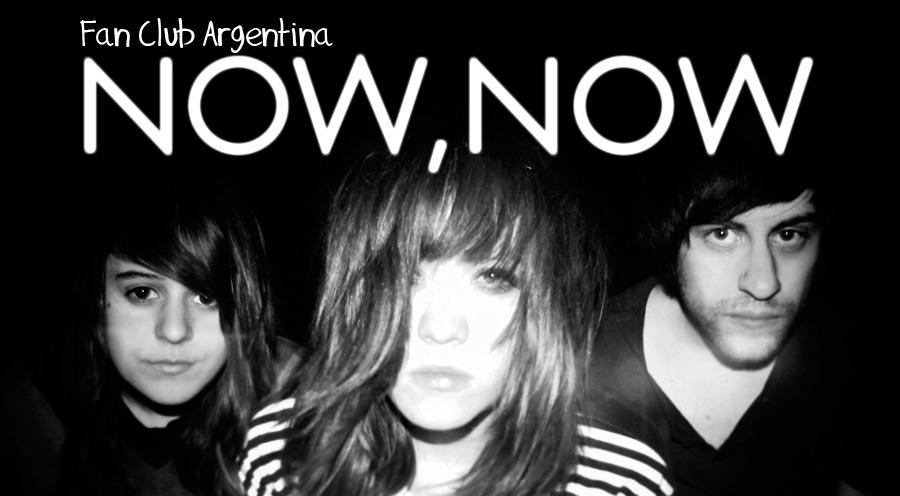 N O W , N O W | Argentina Fan Club