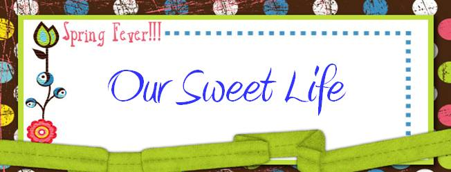 Our Sweet Life