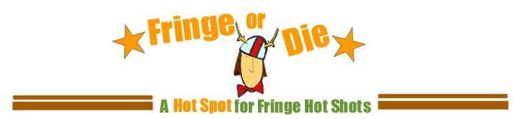 Fringe or Die