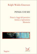 Ralph W. Emerson, Pensa chi sei, a cura di S. Paolucci, Donzelli, Roma 2009, pp. 143