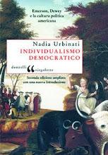 Nadia Urbinati, Individualismo democratico, Donzelli, Roma 2009