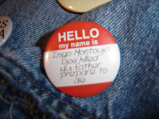A badge in the style of convention name stickers which says: Hello, my name is Inigo Montoya, you killed my father, prepare to die