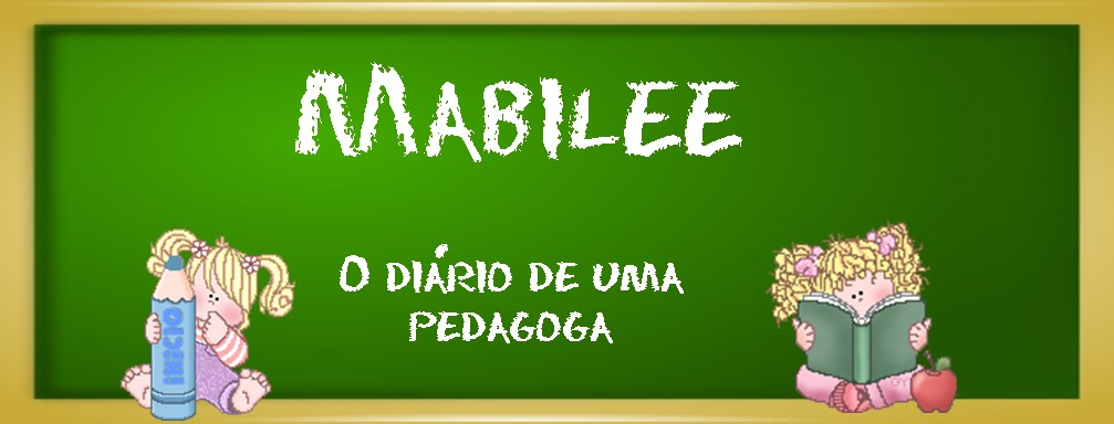 Mabilee - O Dirio de uma Pedagoga ~ Atividades e dicas para Pedagogos e Educadores