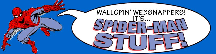 Wallopin' Websnappers! It's Spider-Man Stuff!