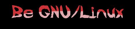 Be GNU/Linux