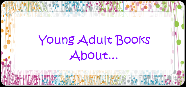 Young Adult Books About...