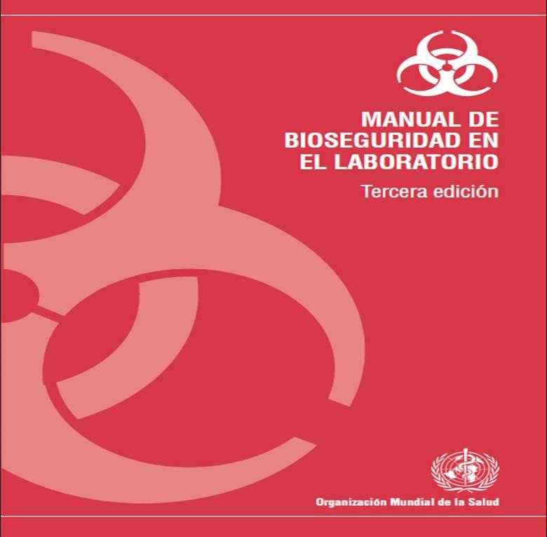 Manual de bioseguridad en el laboratorio. Organización Mundial de la Salud
