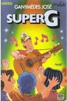Ganymédes José - Super G (Ilustrado)