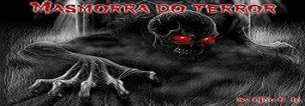 Visite a <b>MASMORRA DO TERROR</b>