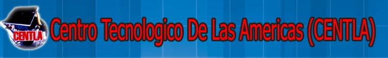 Centro Tecnológico de las Américas (CENTLA)