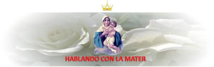 HABLANDO CON LA MATER