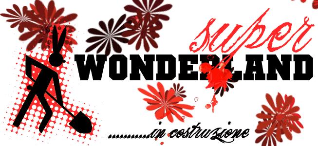SUPER WONDERLAND
