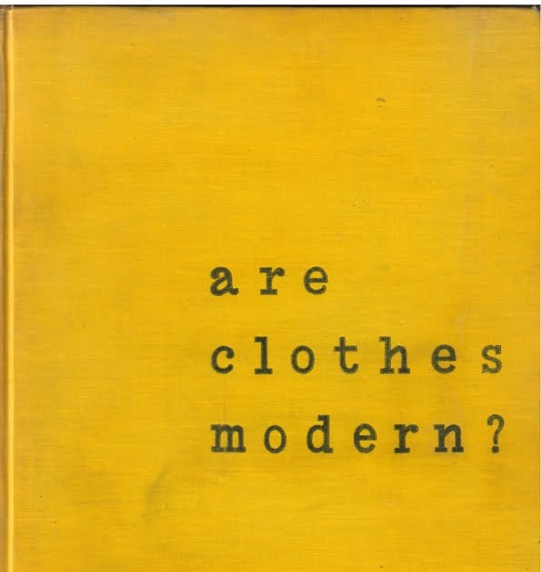 are clothes modern an essay on contemporary apparel Clothing as communication: an empirical investigation joan (1974), externalities of change: deference and demeanor in contemporary feminism, human organization, 1, 85-94 coursey (1931), clothes: an essay upon the nature and significance of the natural and artificial integuments.