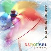 Brandon Schott - Carousel Revisited