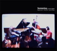 First Release!<br>『Someday. Live in Japan』SOLD OUT