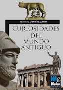 . os presento: Curiosidades del Mundo Antiguo de Ignacio Monzón Acosta.