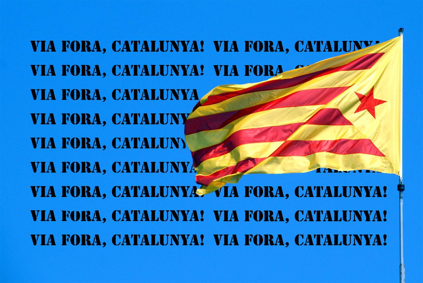 Via Fora, Catalunya!