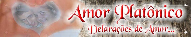 •๋● Amor Platônico ●๋• : : : Declarações de Amor : : :