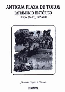 Estudio histórico de Antonio Morales Benítez sobre la antigua plaza de toros de Ubrique