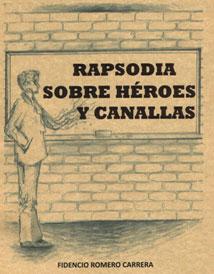 LIBRO - RAPSODIA SOBRE HEROES Y CANALLAS