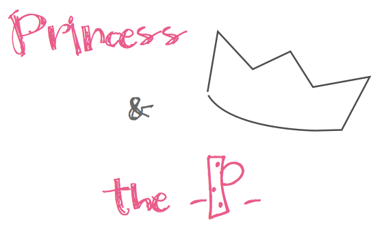Princess & the -P-