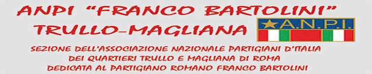 """ANPI Trullo-Magliana """"Franco Bartolini"""""""