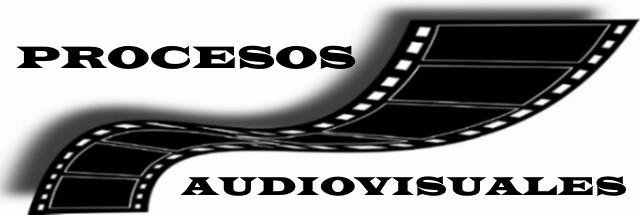 Procesos audiovisuales
