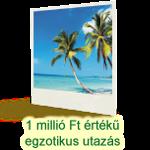 1 millió forint értékű utazás