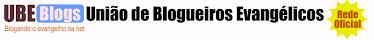"""UBE """"União de Blogueiros Evagelicos"""""""