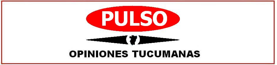 PULSO. OPINIONES TUCUMANAS
