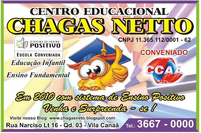Centro Educacional Chagas Netto. Bem vindos!!! Parceria com CCAA.