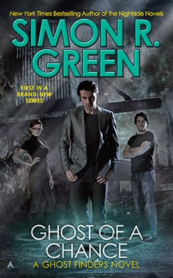 Simon R. Green - Ghostfinders 01 - Ghost of a Chance - Simon R. Green