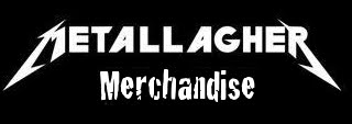 Metallagher Merchandise